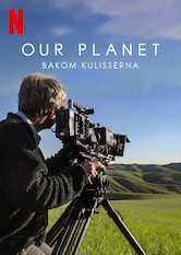 Our Planet – Bakom kulisserna